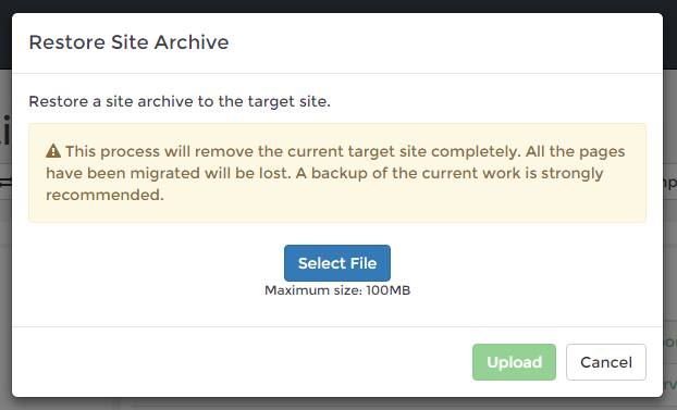Screenshot of the Restore Site Archive dialogue box. There is a warning that reads: 'This process will remove the current target site completely. All the pages that have been migrated will be lost. A backup of the current work is strongly recommended.'
