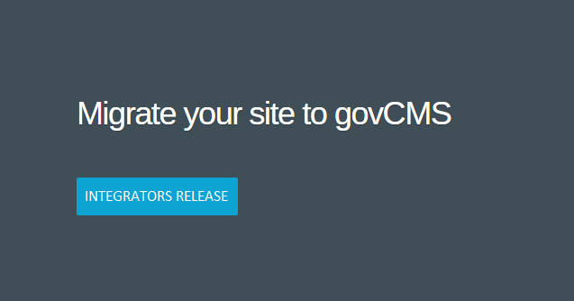 Migrate your site to govCMS: Integrators Release